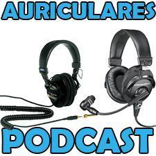 auriculares podcast